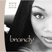 CD - Brandy - Never Say Never