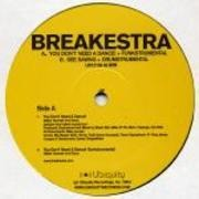 12'' - Breakestra - You Don't Need A Dance! / See Sawng