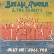 7inch Vinyl Single - Brian Auger & The Trinity - I Want To Take You Higher