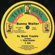 12inch Vinyl Single - Bunny Wailer - So Much Trouble - Still sealed