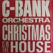 LP - C-Bank - Christmas Is In The House