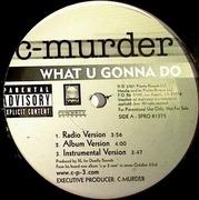 12inch Vinyl Single - C-Murder - What U Gonna Do