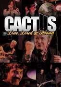 DVD - Cactus - Live, Loud & Proud