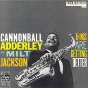 CD - Cannonball Adderley With Milt Jackson - Things Are Getting Better