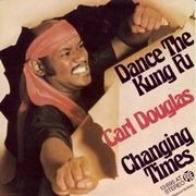 7inch Vinyl Single - Carl Douglas - Dance The Kung Fu / Changing Times