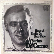 7inch Vinyl Single - Carlos Do Carmo - Have A Smile On Your Face