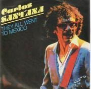 7inch Vinyl Single - Carlos Santana - They All Went To Mexico / Mudbone