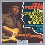 CD - Carl Perkins - The Greatest Hits Of Rock N' Roll