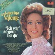 LP - Caterina Valente - Ich Wär' So Gern Bei Dir