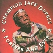 CD - Champion Jack Dupree - Forever and Ever