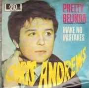 7inch Vinyl Single - Chris Andrews - Pretty Belinda - Make No Mistakes