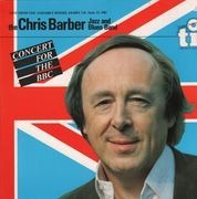 Double LP - Chris Barber Jazz And Blues Band, The Chris Barber Jazz And Blues Band - Concert For The BBC