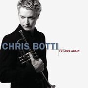 CD - Chris Botti - To Love Again (The Duets)