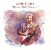 CD - Chris Rea - Dancing With Strangers