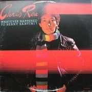 LP - Chris Rea - Whatever Happened To Benny Santini? - STILL SEALED!