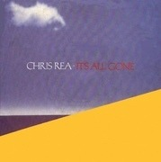 7inch Vinyl Single - Chris Rea - It's All Gone