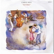 7inch Vinyl Single - Chris Rea - Let's Dance / I Don't Care Anymore