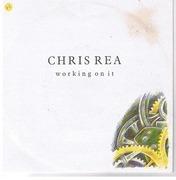 7inch Vinyl Single - Chris Rea - Working On It