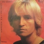 7inch Vinyl Single - Christian Anders - Du Gehst / König Dieser Welt
