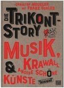 Book - Christof Meueler, Franz Dobler - Die Trikont-Story: Musik, Krawall & andere schöne Künste