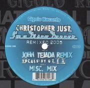 12inch Vinyl Single - Christopher Just - I'm A Disco Dancer (Remixed 2005)