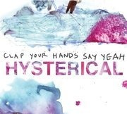 CD - Clap Your Hands Say Yeah - Hysterical