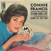 7inch Vinyl Single - Connie Francis - Second Hand Love / Gonna Git That Man