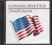 CD - Consolidated - Friendly Fascism