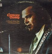 LP - Conway Twitty - I Can't See Me Without You