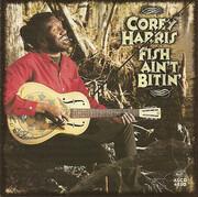 CD - Corey Harris - Fish Ain't Bitin'