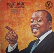 LP - Count Basie Orchestra - Not Now, I'll Tell You When