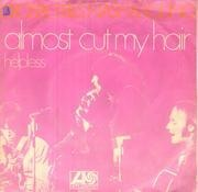 7inch Vinyl Single - Crosby, Stills, Nash & Young - Almost Cut My Hair