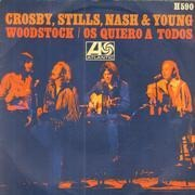 7inch Vinyl Single - Crosby, Stills, Nash & Young - Woodstock / Os Quiero A Todos