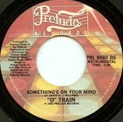 7inch Vinyl Single - D-Train - Something's On Your Mind