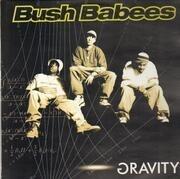 Double LP - Da Bush Babees - Gravity