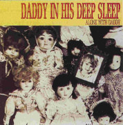 LP - Daddy In His Deep Sleep - Alone With Daddy - Still sealed.