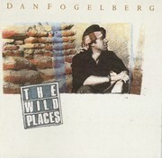 CD - Dan Fogelberg - The Wild Places