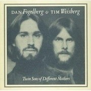 LP - Dan Fogelberg & Tim Weisberg - Twin Sons Of Different Mothers