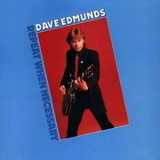 LP - Dave Edmunds - Repeat When Necessary