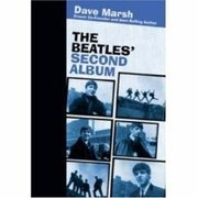 Book - Dave Marsh - The Beatles' Second Album (Rock of Ages)