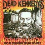 CD - Dead Kennedys - Give Me Convenience Or Give Me Death