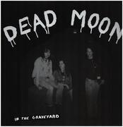LP - Dead Moon - In The Graveyard