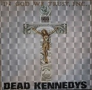 12'' - Dead Kennedys - In God We Trust, Inc.