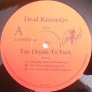 12'' - Dead Kennedys - Too Drunk To Fuck