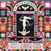 CD - Decemberists - What A Terrible World, What A Beautiful World