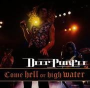 CD - Deep Purple - Come Hell Or High Water