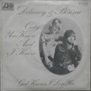 7inch Vinyl Single - Delaney & Bonnie - Only You Know And I Know