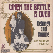 7inch Vinyl Single - Delaney & Bonnie - When The Battle Is Over