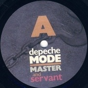 7'' - Depeche Mode - Master And Servant / (Set Me Free) Remotivate Me