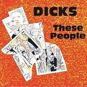 CD - Dicks - These People